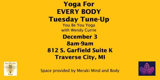 Yoga For EVERY BODY Tuesday Tune up 12/3