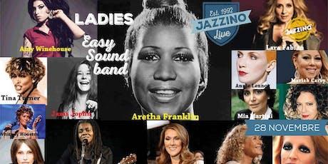 "Ladies ""Easy Sound Band"" - Live at Jazzino biglietti"
