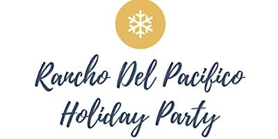 Rancho Del Pacifico Holiday Party!