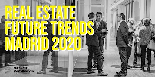 Real Estate Future Trends Madrid 2020