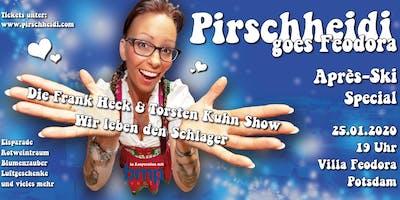 Pirschheidi goes Feodora - Aprés Ski Special