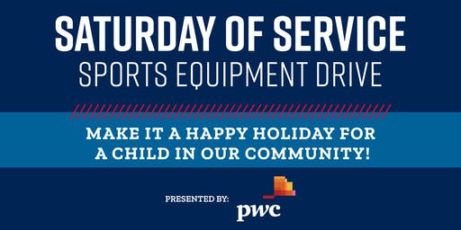 2019 Saturday of Service Sports Equipment Drive Presented by PwC