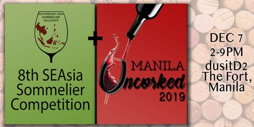 Manila Uncorked 2019 + 8th SEA Sommelier Competition