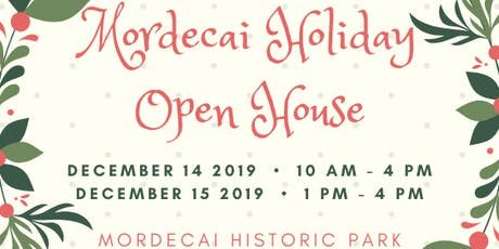 Holiday Open House at Mordecai Historic Park tickets