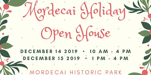 Holiday Open House at Mordecai Historic Park