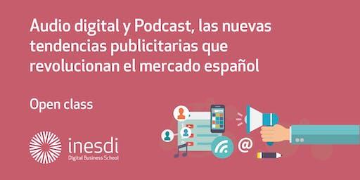 Audio digital y Podcast, las nuevas tendencias publicitarias que revolucionan el mercado español.