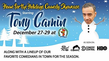 Home for the Holidays Comedy Showcase Starring Tony Camin