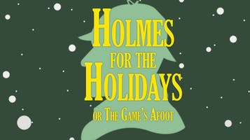 """""""Holmes for the Holidays"""""""