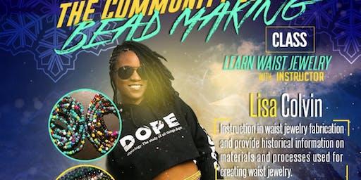 The Community Ethnic Bead Making Class-Waistbead Edition!