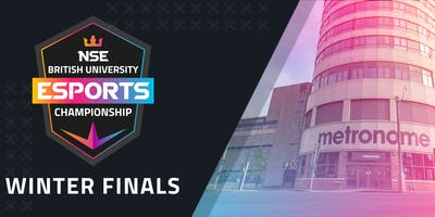 NSE - British University Esports Championship 2019 Winter Finals