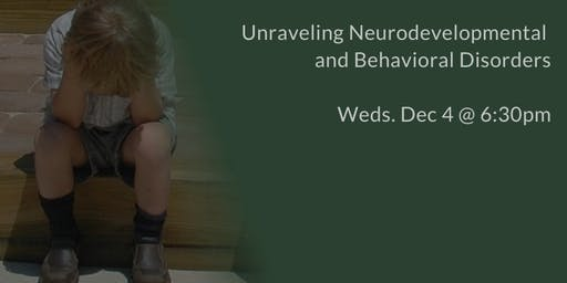 Unraveling Neurodevelopmental and Behavioral Disorders - ADHD, Autism, OCD,
