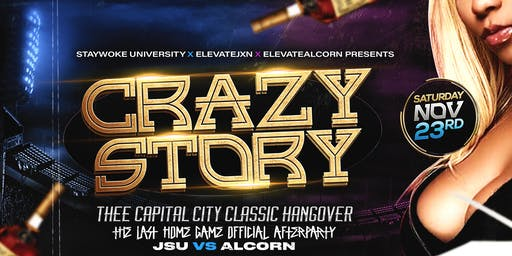 "CRAZY STORY (JSU vs Alcorn) ""Capital City Classic Afterparty"""