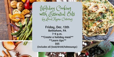 Holiday Cooking With Essential Oils by Local **** Catering