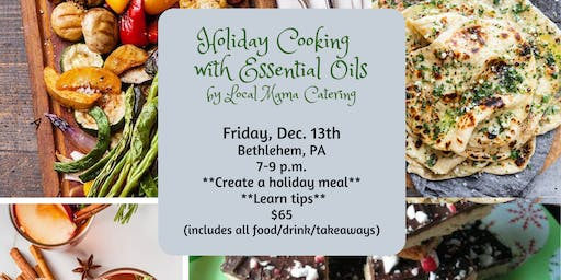 Holiday Cooking With Essential Oils by Local Mama Catering