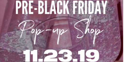 Pre-Black Friday Pop-up SHOP!