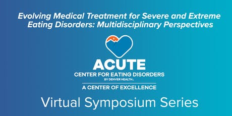 Evolving Medical Treatment for Severe and Extreme Eating Disorders tickets