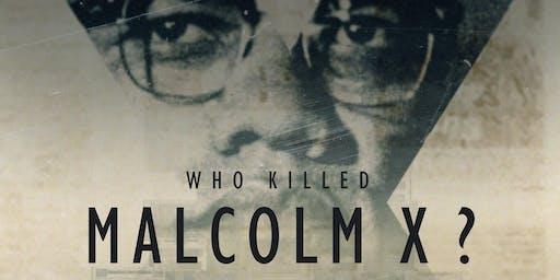 Advance Screening of Netflix Docuseries Who Killed Malcolm X