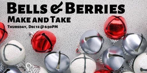 Bells & Berries Make and Take