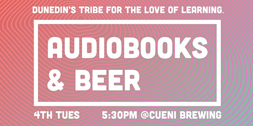 AUDIOBOOKS AND BEER: DUNEDIN NETWORKING EVENT