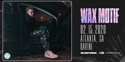 Wax Motif: North American Tour at Ravine | 18+