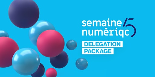 Delegation package - Semaine numériQC 2020
