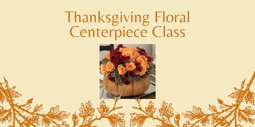 Thanksgiving Floral Centerpiece Class!!
