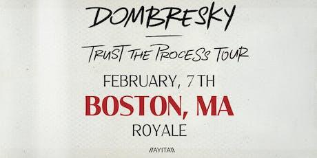 Dombresky: Trust the Process Tour