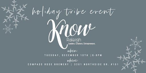 KNOW Raleigh Holiday Tribe Event