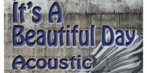 It's A Beautiful Day - Acoustic (Seated Show)