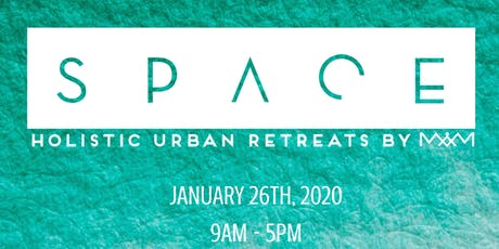 SPACE: A Holistic Urban 1 Day Retreat, 8th Edition tickets