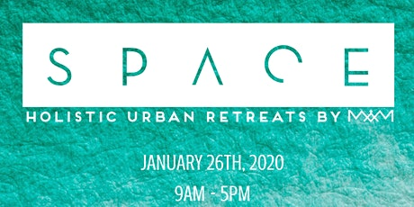 SPACE: A Holistic Urban 1 Day Retreat tickets