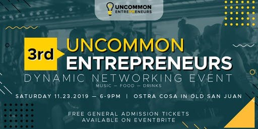 3rd Uncommon EntrePReneurs Networking Event