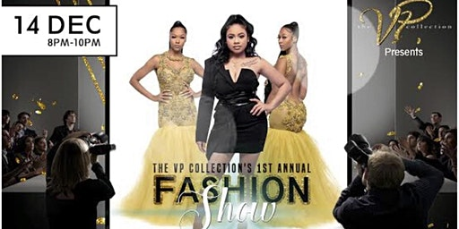 The VP Collection's 1st Annual Fashion Show