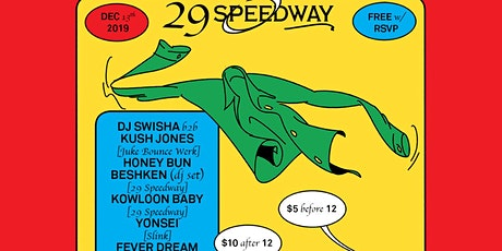 29 Speedway presents DJ Swisha b2b Kush Jones, Honey Bun, Beshken (DJ) ++ tickets