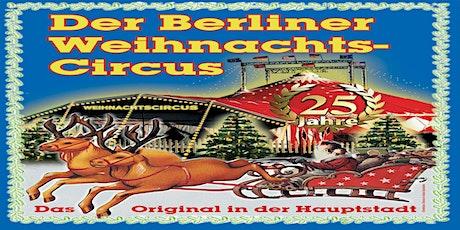 Der Berliner Weihnachtscircus das Original - Familientage 2019/2020 Tickets