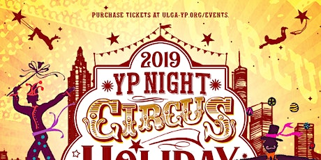 ULGA-YP Presents: The YP Night Circus Holiday Soiree tickets