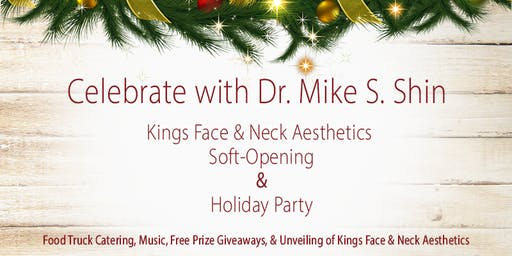 Holiday Party / Kings Face & Neck Soft-Opening