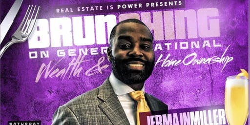 """Generational Wealth & Home Ownership BRUNCH"""