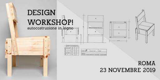 DESIGN WORKSHOP! autocostruzione in legno - 23 novembre 2019
