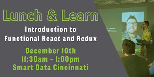 Lunch+Learn: Introduction to Functional React and Redux