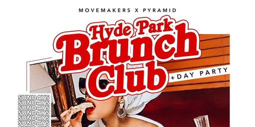 Hyde Park Brunch Club + Day Party