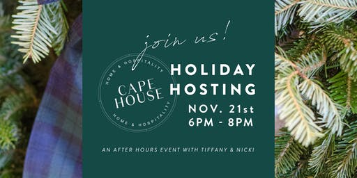 Cape House After Hours: Holiday Hosting