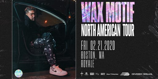 Wax Motif at Royale | 2.21.20 | 10:00 PM | 21+