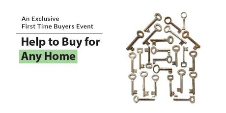 Help2Buy for Any Home: Special Event for First Time Buyers tickets