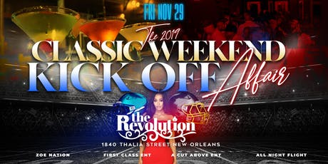 THE CLASSIC WEEKEND KICK OFF AFFAIR! FRIDAY NOV. 29 @ The Revolution Nola tickets