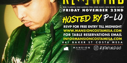 Rewind OC | Hosted By P-Lo Feat. DJ Zeb at Mansion Free Guestlist - 11/22/2019