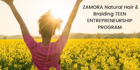 ZAMORA NATURAL HAIR & BRAID TEEN ENTREPRENEURSHIP PROGRAM tickets