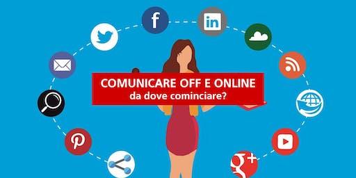 Comunicare off e online: da che parte cominciare?