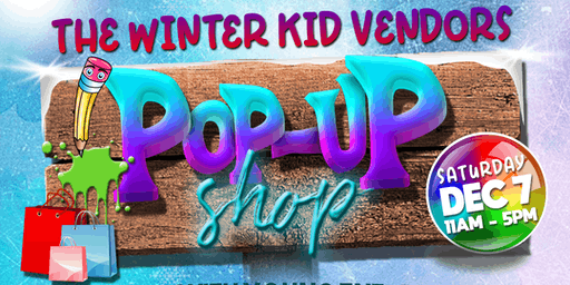 WINTER KID VENDORS POP UP SHOP
