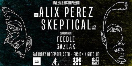 Alix Perez + Skeptical [rave.era/Fusion] tickets